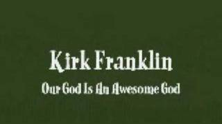 kirk franklin he reigns our god is an awesome god