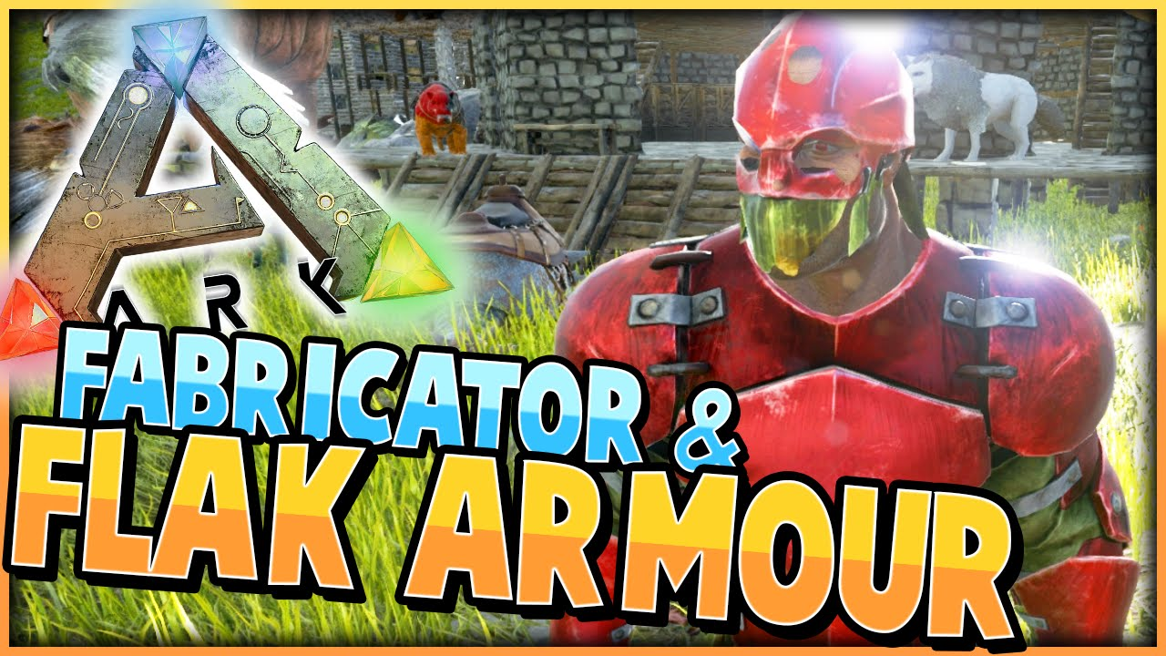 Ark survival evolved fabricator flak armour s2 ep 20 ark survival evolved fabricator flak armour s2 ep 20 gameplay youtube malvernweather