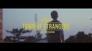 BOKKA - Town Of Strangers (Official Video)