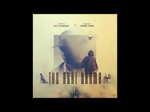 Rial Guawanko & Drama▲Theme - Real Drama (The Real Drama Ep.) [Audio + Letras]