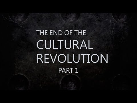 The End of The Cultural Revolution PART 1