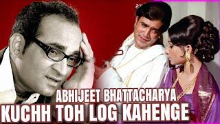 Kuchh Toh Log Kahenge - Abhijeet Bhattacharya