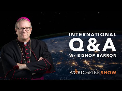 International Q&A w/ Bishop Barron (February 2020)
