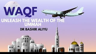 MUST WATCH - Framework and Application of Waqf - Dr. Bashir Aliyu