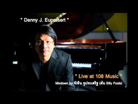 Denny J Euprasert   at 108 Music HQ AUDIO