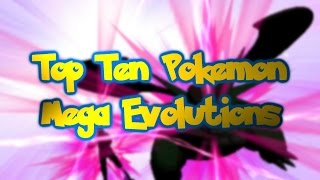 Top Ten Pokemon Mega Evolutions