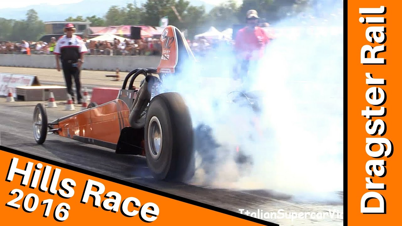 Dragster Rail Show - 13° Hills Race 2016 - Pure Power!