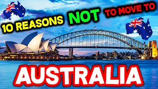 Top 10 Reasons NOT to Move to Australia