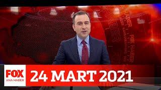 Vaka sayısı 4 kat arttı... 24 Mart 2021 Selçuk Tepeli ile FOX Ana Haber