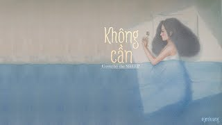 Lyrics || Không Cần (Cover) - the SHEEP
