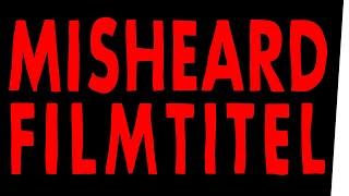 Misheard Filmtitel #1