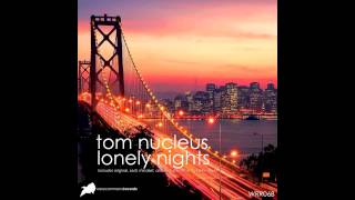 Tom Nucleus - Lonely Nights (Original Mix + Sedi Remix Mash Up) [WRR068]