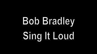 Bob Bradley | Sing It Loud