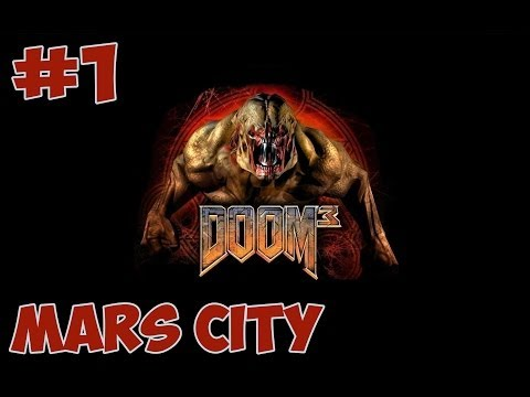Doom 3 - Part 1 - Mars City