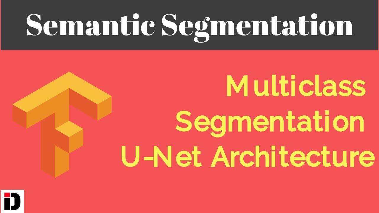 Multiclass Segmentation using Unet in TensorFlow (Keras)| Semantic Segmentation