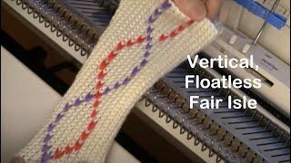 "Vertical, ""Floatless"" Fair Isle for Knitting Machine by Diana Sullivan"