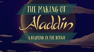A Diamond In The Rough: The Making Of Aladdin (Full Documentary)
