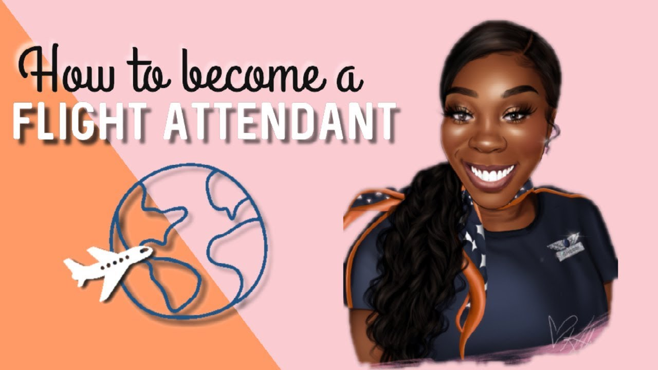 HOW TO BECOME A FLIGHT ATTENDANT l THE FULL PROCESS, DETAILS & ADVICE