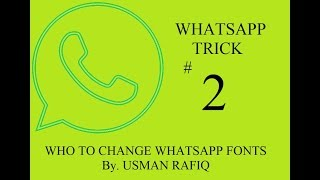 Whatsapp Tricks 2017 for whatsapp Fonts change trick # 2 in Urdu / Hindi | How To Tips & Trick 2017