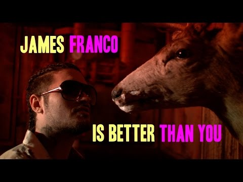 James Franco is Better Than You. Part 1