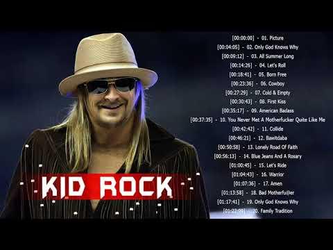 Kid Rock Greatest Hits - Best Songs Of Kid Rock Playlist 2018