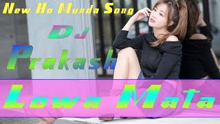 Lowa Mata Ho Munda Song Dj Prakash janumpi