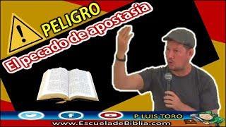 💥 PELIGRO 💥 El pecado de apostasía - P LUIS TORO thumbnail