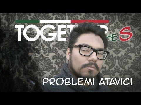 TOGETHER - PROBLEMI ATAVICI - 05