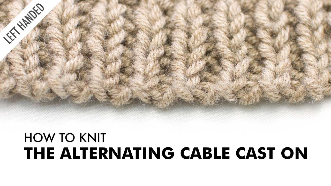 Left Handed Knitting Patterns : The Alternating Cable Cast On :: Knitting Technique :: Left Handed - YouTube