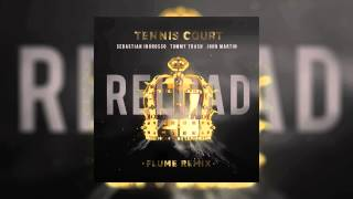 Lorde & Flume vs Sebastian Ingrosso - Tennis Court vs Reload (Erick Zajac vs Henry Fong Mashup)