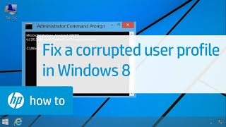 Fixing a Corrupted User Profile in Windows 8