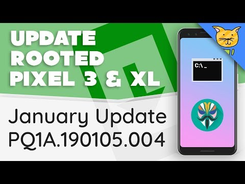 Update Rooted Pixel 3 & Pixel 3 XL to January Security Update
