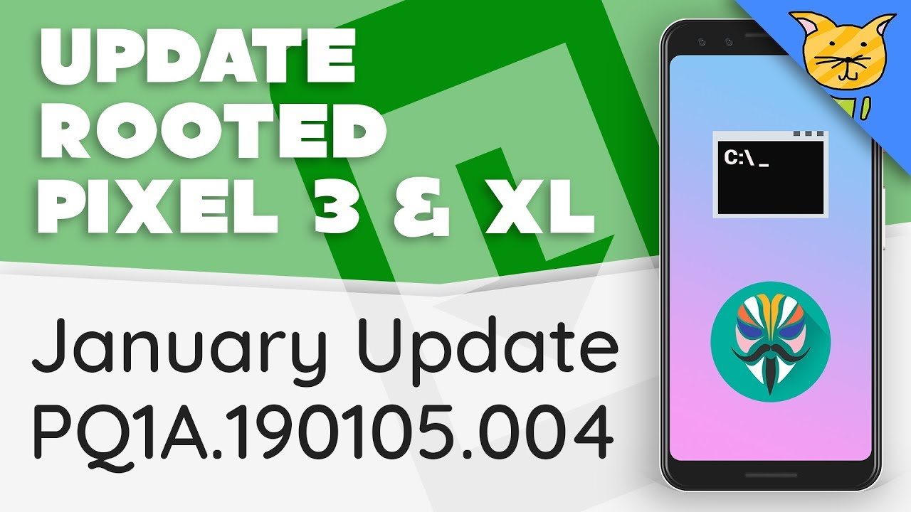 Update Rooted Pixel 3 & Pixel 3 XL to January Security Update [fastboot |  PQ1A 004]