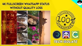 How To Make Trending Full Screen Whatsapp Status without Quality Loss | Full Screen HD Status Edit