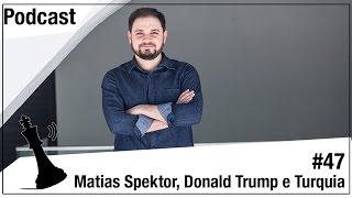 Xadrez Verbal Podcast #47 - Matias Spektor, Donald Trump e Turquia
