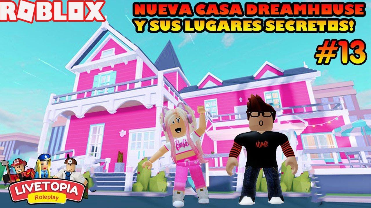 Conocemos La Nueva Casa Dreamhouse De Livetopia Y Sus Lugares Secretos!