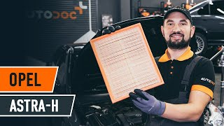How to replace Air Filter on OPEL ASTRA H Saloon (L69) - video tutorial