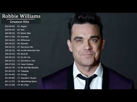 Robbie Williams Greatest Hits ♫ Robbie Williams Best Songs ♫ Robbie Williams Best of the Best
