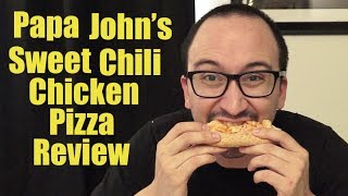Papa John's Sweet Chili Chicken Pizza Review