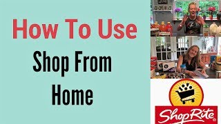 HOW TO USE SHOP FROM HOME-ShopRite & AMAZING NEW Features!