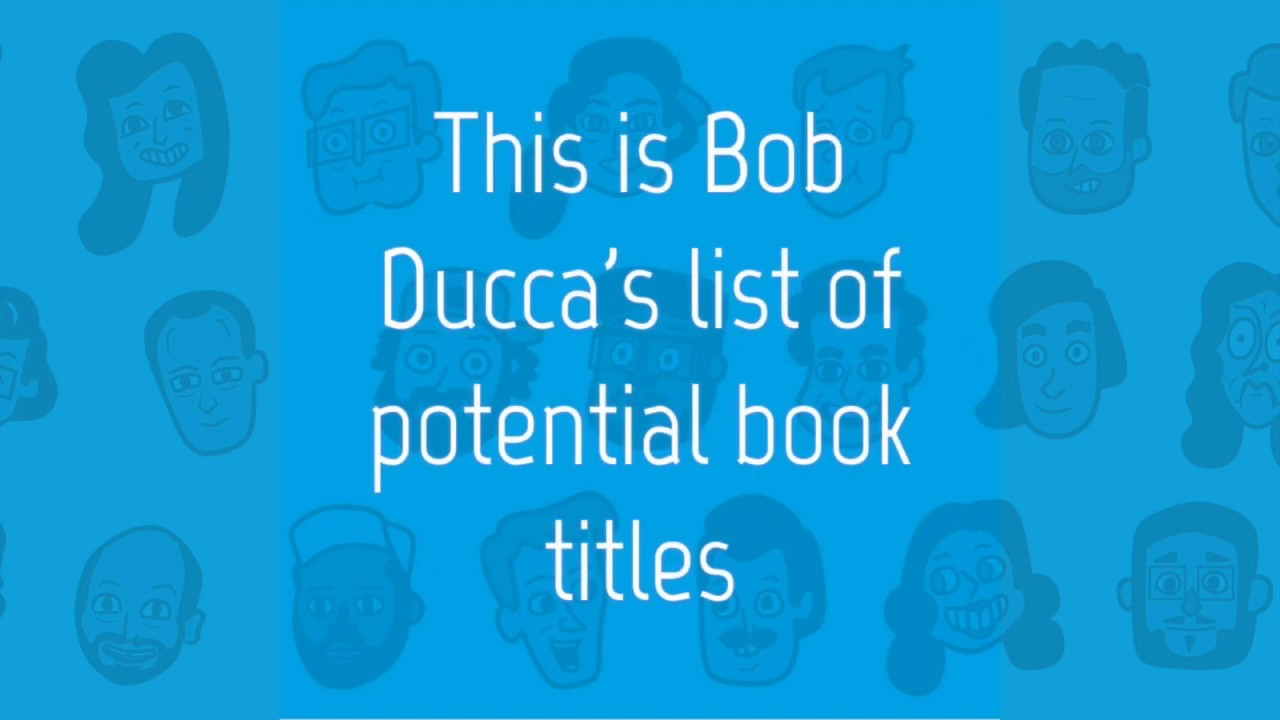 #CBB10 - Bob Ducca's List Of Potential Book Titles
