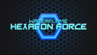 [3.94 MB] Waterflame - Hexagon Force