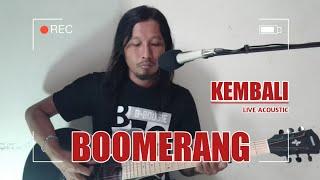 Download Boomerang - Kembali || Live Acoustic by iWa Tipis