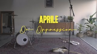 Aprile - On Oppression (Official Music Video)