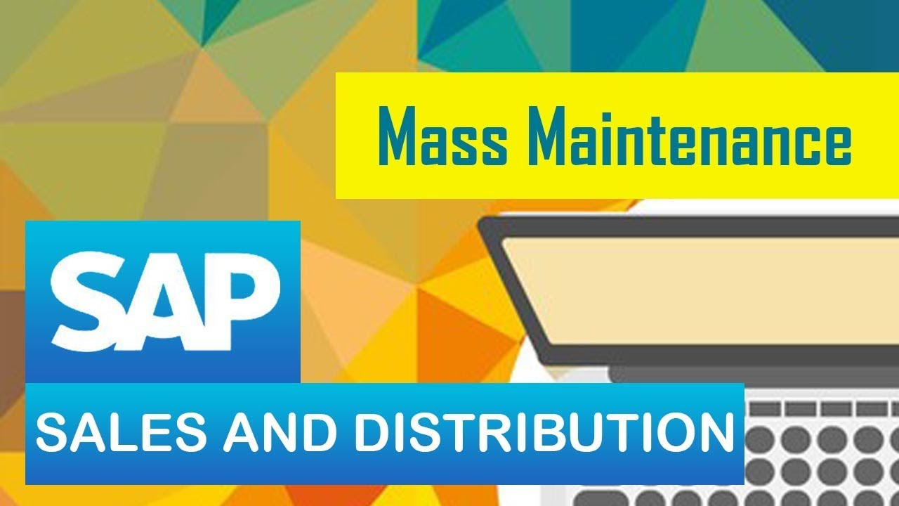 SAP SD | Mass Maintenance in Sales and Distribution | Mass Maintenance in  SD in SAP