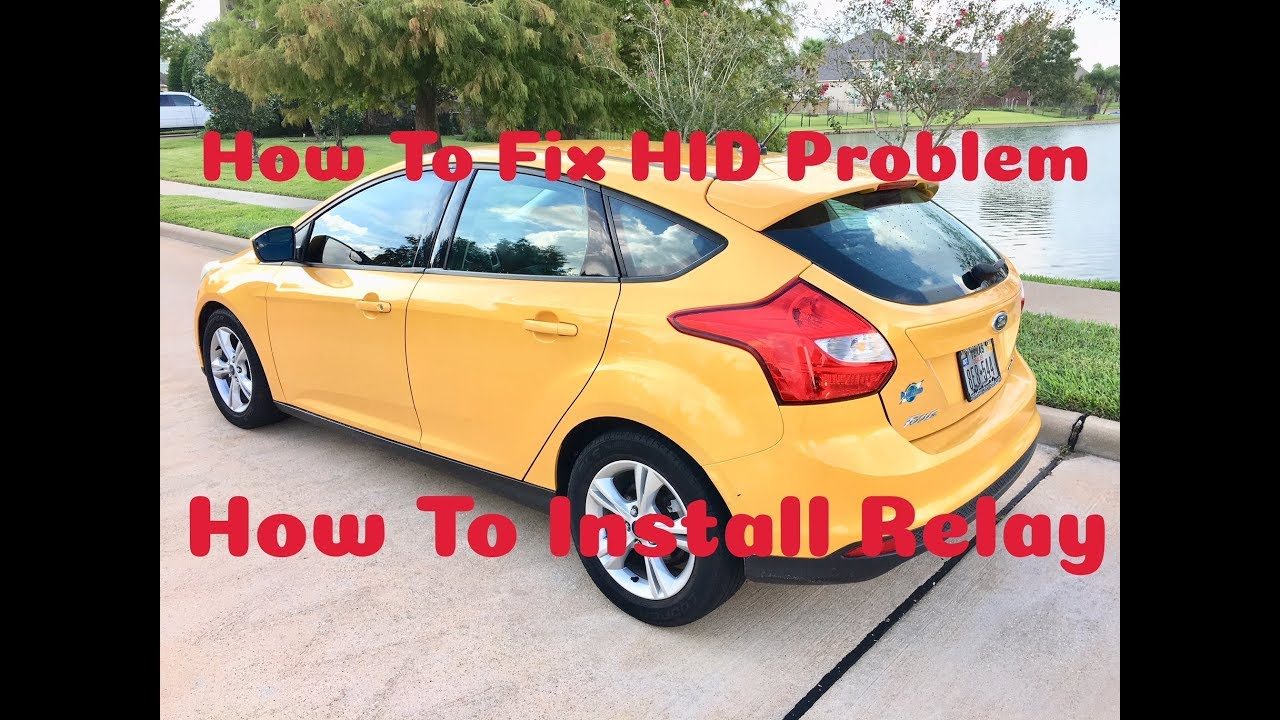 HOW TO INSTALL AND FIX HID RELAY PROBLEM ON A 2012 FORD FOCUS