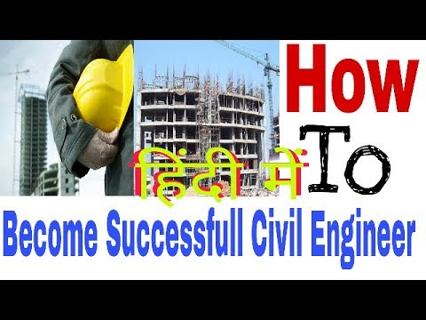 How to Become a Successful Civil Enginneer, Civil Engineer must know these things