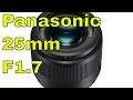 panasonic 25mm f1.7 unboxing - full review