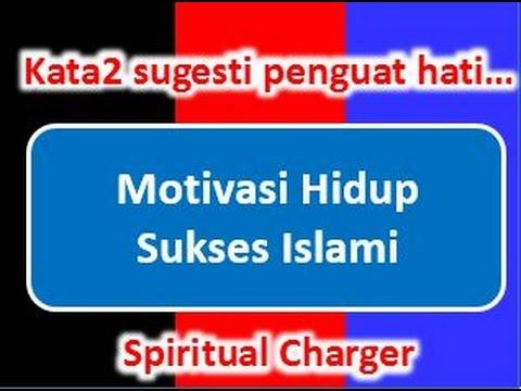 Motivasi Hidup Sukses Islami Kata Kata Motivasi Islam Penguat Hati