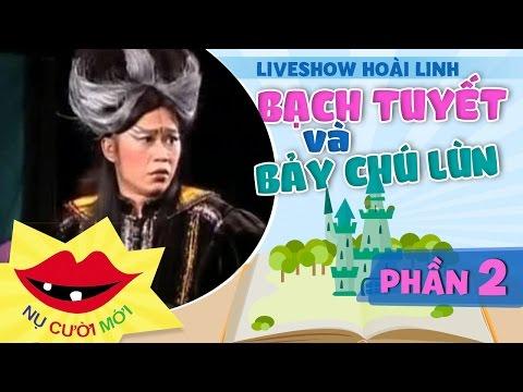 [Liveshow Hoài Linh]Bạch Tuyết Và Bảy Chú Lùn - Phần 2 - Hoài Linh ft Chí Tài, Trường Giang, Cẩm Ly